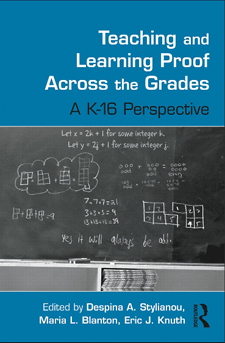 """Teaching And Learning Proof Across The Grades: A K-16 Perspective"""
